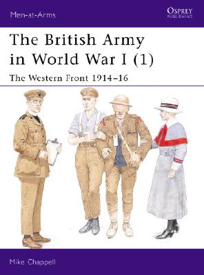 The British Army in World War I By Chappell, Mike